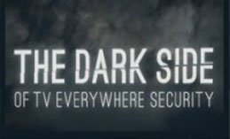 The Dark Side of TV Everywhere Security