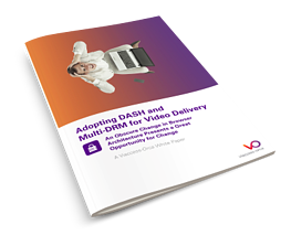 Adopting DASH & Multi-DRM for Video Delivery
